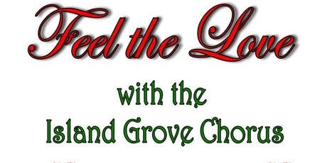 Feel the Love with the Island Grove Chorus tickets