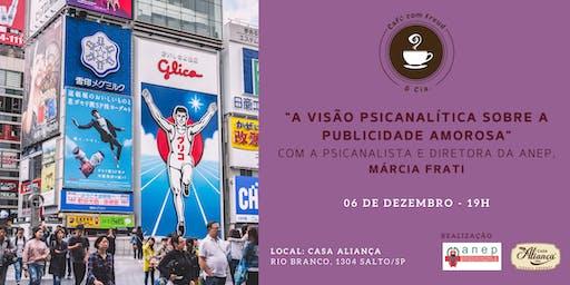 """Café com Freud e Cia - """"A Visão Psicanalítica da Publicidade Amorosa"""", com a Psicanalista e Diretora da ANEP Márcia Frati"""