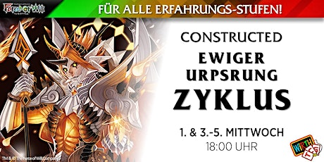 "Force of Will: Constructed ""Ewiger Ursprung Zyklus"" Tickets"