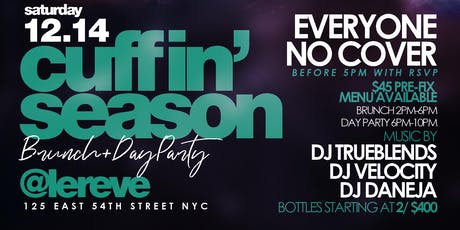 """CEO FRESH PRESENTS: """" CUFFIN' SEASON """" (BRUNCH & DAY PARTY) AT LE REVE NYC tickets"""