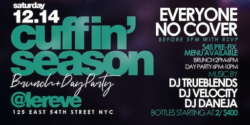 "CEO FRESH PRESENTS: "" CUFFIN' SEASON "" (BRUNCH & DAY PARTY) AT LE REVE NYC"