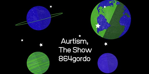 Aurtism, The Show by 864gordo