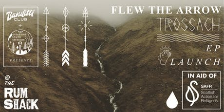 Flew The Arrow 'Trossach' EP Launch tickets