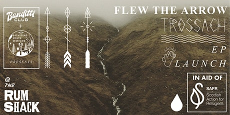 Flew The Arrow 'Trossach' EP Launch tickets