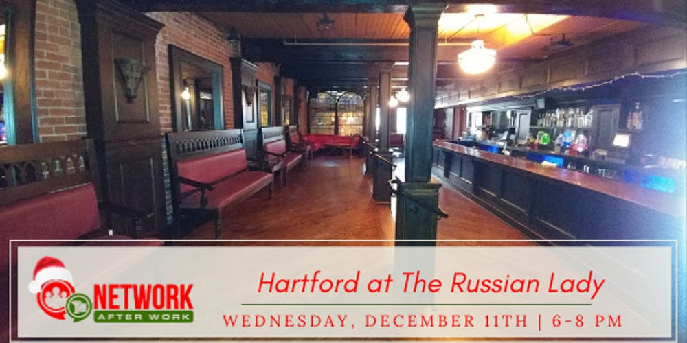 The Hartford At Work >> Network After Work Hartford At The Russian Lady Tickets Wed