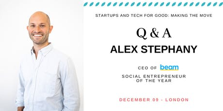 Startups and Tech for Good: making the move - discussion with Alex Stephany tickets