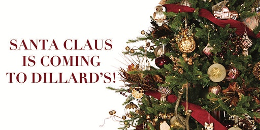 Santa is Coming to Dillard's!