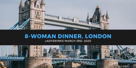 LADYDRINKS INTERNATIONAL WOMEN'S DAY 8-WOMAN DINNER, LONDON tickets