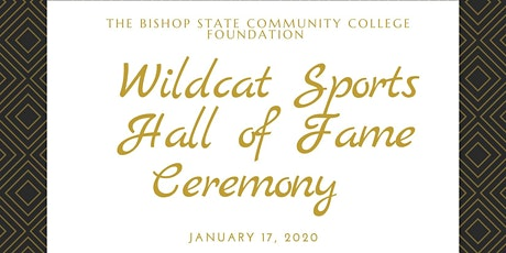 The Bishop State Community College Foundation Wildcat Sports Hall of Fame tickets