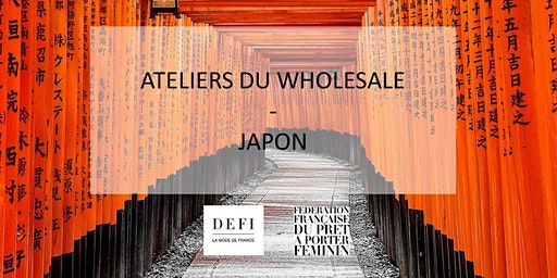 Ateliers du Wholesale - Japon