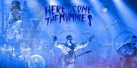 Here Come The Mummies tickets