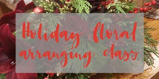 Holiday Floral Arranging Class