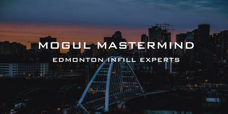 November Mogul Mastermind: Edmonton Infill Experts tickets