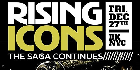 RISING ICONS 2019 Pre-New Years Celebration  tickets