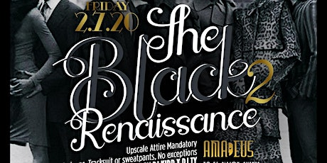 """CEO FRESH PRESENTS: """" THE BLACK RENAISSANCE 2 """" AT AMADEUS NIGHTCLUB (UPSCALE ATTIRE ONLY) HOOKAH AVAILABLE tickets"""