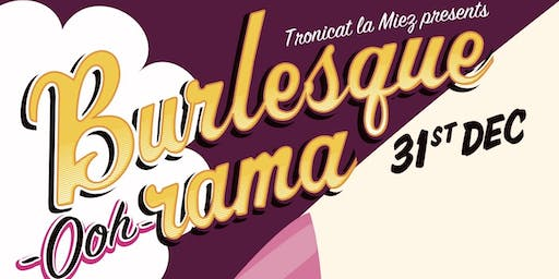 """Burlesque-ooh-rama """"New Years Eve Spectacle"""""""