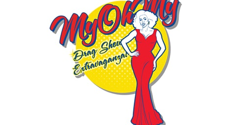 MyOhMy Drag Show Extravaganza!