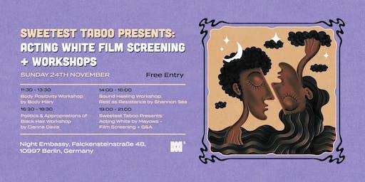 Sweetest Taboo present: Acting White by Mayowa -  Film Screening + Q&A
