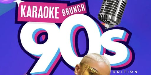 KARAOKE BRUNCH DAY PARTY 90S EDITION