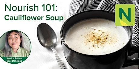 Nourish 101: Cauliflower Soup tickets
