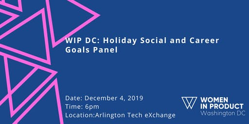 WIP DC: Career Goals Panel + Holiday Social!