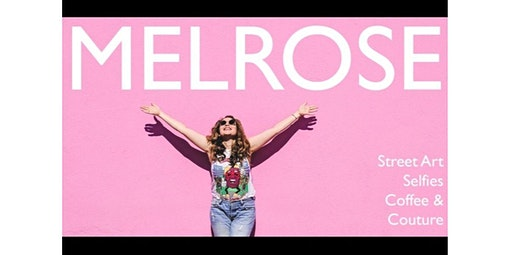 The Melrose Insta Tour (02-29-2020 starts at 11:00 AM)