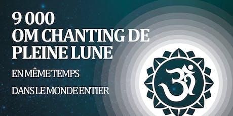 9 000 OM Chanting de Pleine Lune pour guérir notre Terre - Paris 5 billets