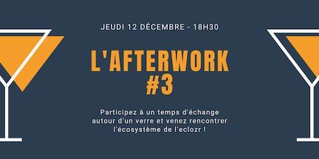 L'afterwork #3 à l'eclozr billets
