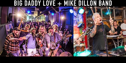 Big Daddy Love + Mike Dillon Band