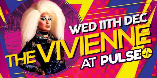Pulse presents The Vivienne - RuPaul's Drag Race UK