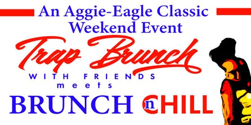 Brunch N Chill meets TBwF: The Aggie/Eagle Edition