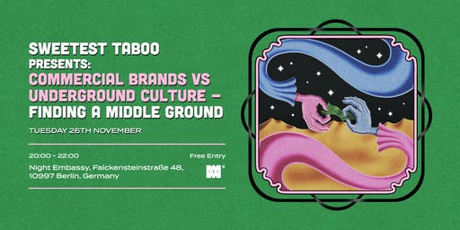 Sweetest Taboo present:Brands vs. Underground Culture: Find a middle ground