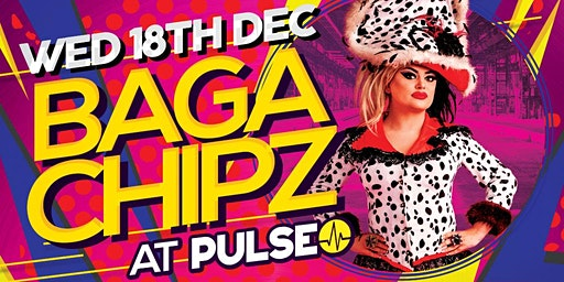 Pulse presents Baga Chipz - RuPaul's Drag Race