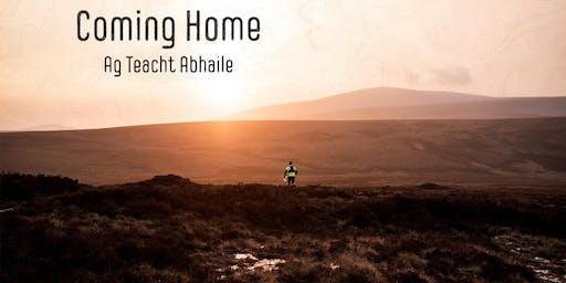 Coming Home - Ag Teacht Abhaile: our Irish Premiere