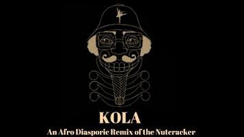 """Kola -- An Afro Diasporic Remix of The Nutcracker"""