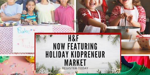 Kidpreneurs Wanted For the H&F Family Holiday Pop-Up  Market
