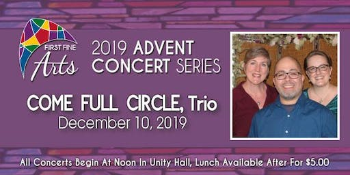 "Lunch Concert Series - Singing Trio ""Come Full Circle"""