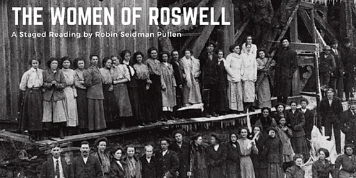 The Women of Roswell: A Staged Reading by Robin Seidman Pullen