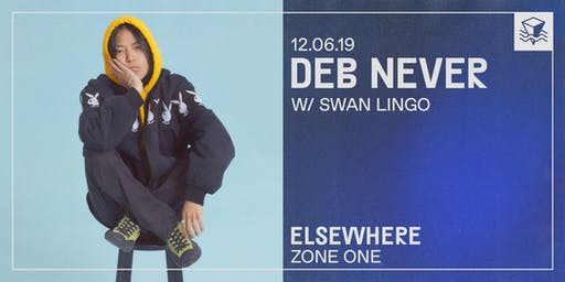 Deb Never @ Elsewhere (Zone One)