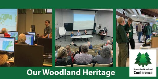 27th Annual Kawartha Woodland Conference - Our Woodland Heritage