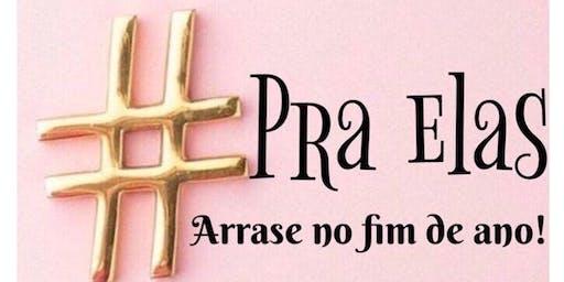 #PraElas,  arrase no fim de ano