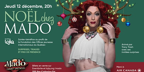 Noël chez Mado! au profit de la Fondation LOJIQ billets