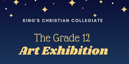 The Grade 12 Art Exhibition | King's Christian Collegiate