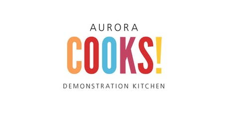 Social Hour at Aurora Cooks!  Doors open at 6:00 pm tickets