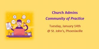 Church Assistant/Secretary Community of Practice - Jan. 2020
