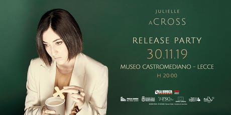 "JULIELLE - ""(a)cross"" - Release Party biglietti"