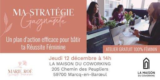 Ma Stratégie Gagnante : plan d'action pour bâtir ta réussite féminine