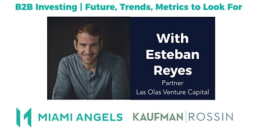 B2B Investing: The Future, Trends, and Metrics | Investor Education Series