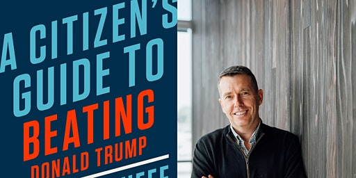 David Plouffe presents A Citizen's Guide to Beating Donald Trump