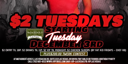 $2 TUESDAYS at McFadden's VIP Night Club: Starting Dec. 3rd & Every Tuesday